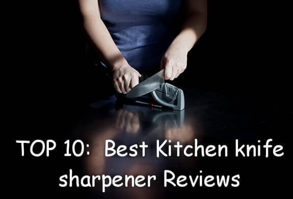 top 10 best kitchen knife sharpener 2017 buyer 39 s guide and reviews. Black Bedroom Furniture Sets. Home Design Ideas