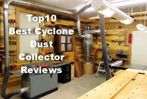 10 Best Cyclone Dust Collector For Home Shop 2019 Expert