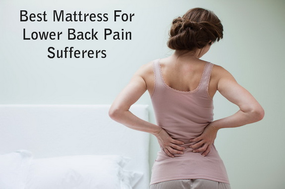5 Best Mattress For Lower Back Pain Sufferers Buyer S